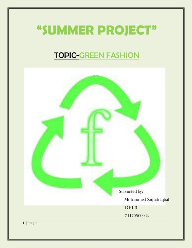 """SUMMER PROJECT""         TOPIC-GREEN FASHION                       Submitted by:                         Mohammed Saquib I..."