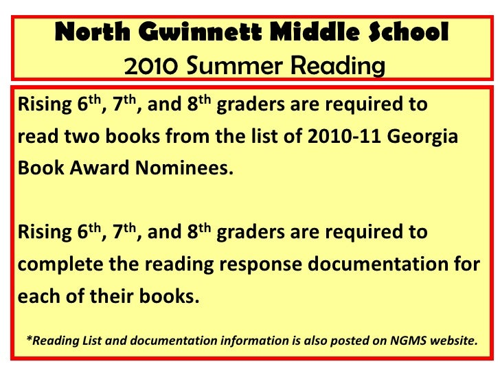 North Gwinnett Middle School 2010 Summer Reading<br />Rising 6th, 7th, and 8th graders are required to<br />read two books...
