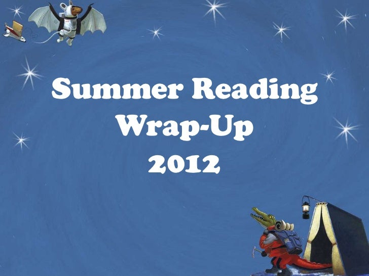 Summer Reading   Wrap-Up    2012