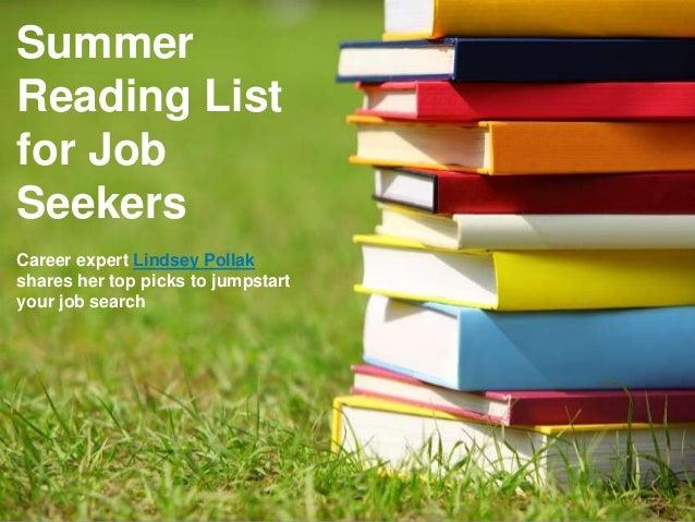 ©2013 LinkedIn Corporation. All Rights Reserved.SummerReading Listfor JobSeekersCareer expert Lindsey Pollakshares her top...