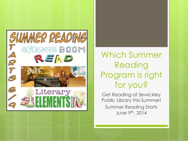 Which Summer Reading Program is right for you? Get Reading at Sewickley Public Library this Summer! Summer Reading Starts ...