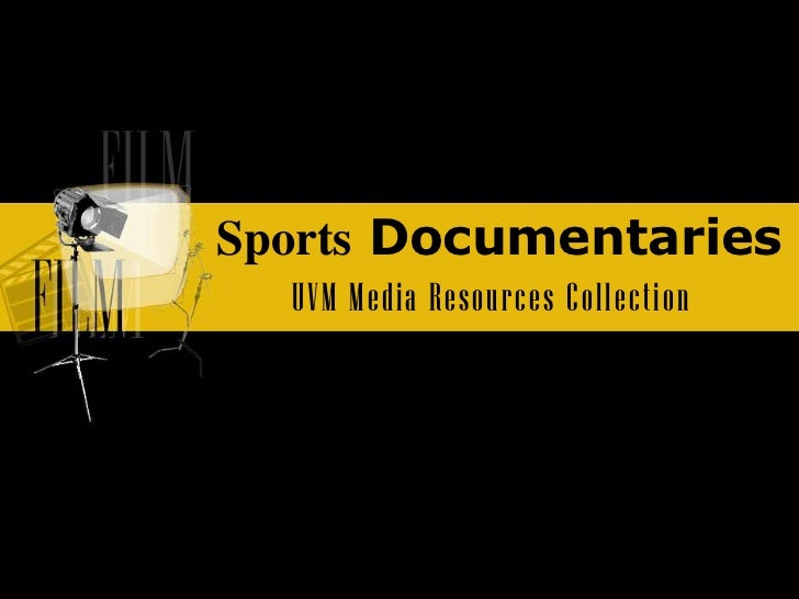 Sports Documentaries  <br />UVM Media Resources Collection <br />