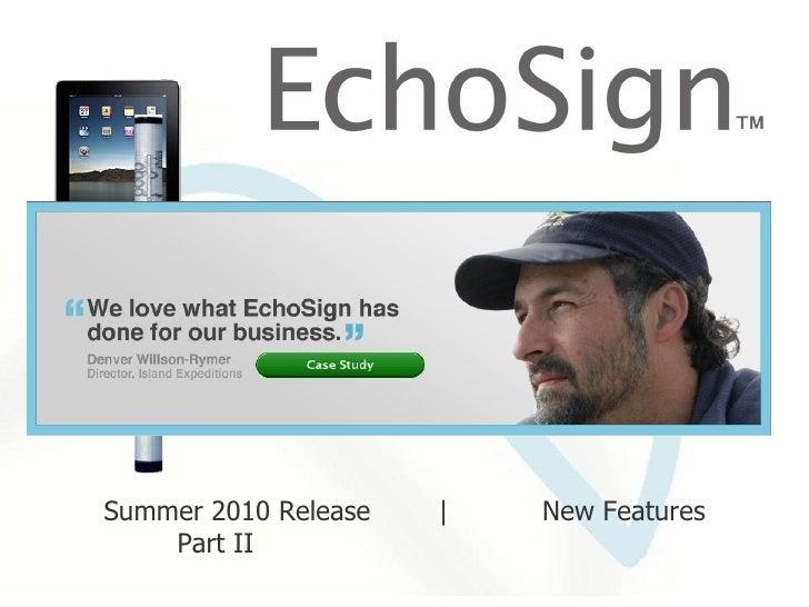 <ul><ul><li>Summer 2010 Release  |  New Features </li></ul></ul><ul><ul><li>Part II   </li></ul></ul>