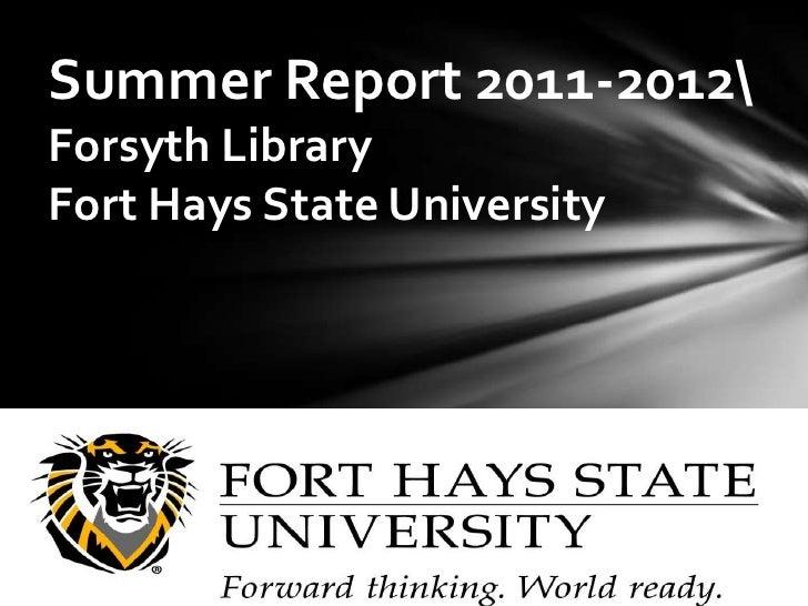 Summer Report 2011-2012Forsyth Library     Forsyth Library     Fort Hays State UniversityFort Hays State University