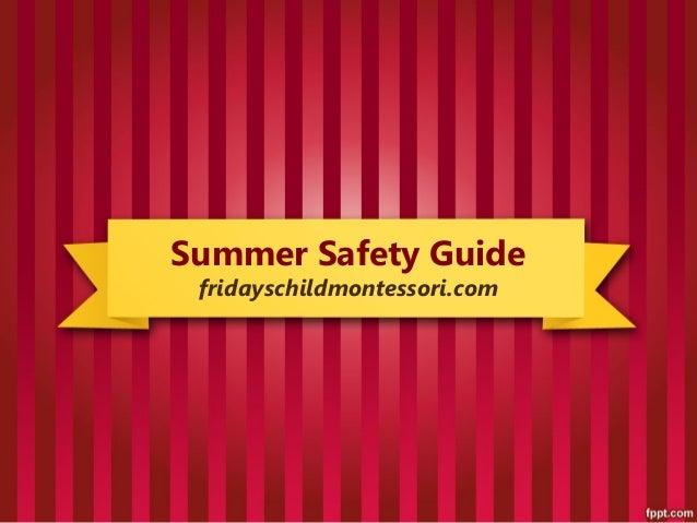 Summer Safety Guide fridayschildmontessori.com
