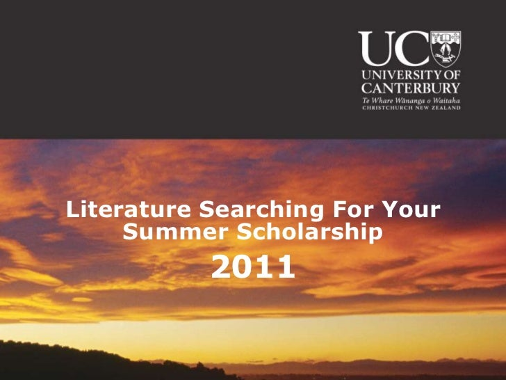 Literature Searching For Your     Summer Scholarship           2011
