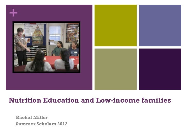 +Nutrition Education and Low-income families Rachel Miller Summer Scholars 2012