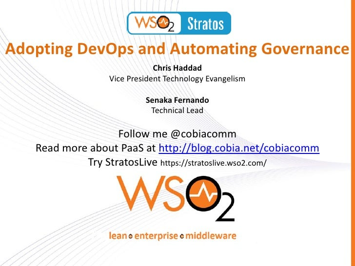 Adopting DevOps and Automating Governance                             Chris Haddad                 Vice President Technolo...