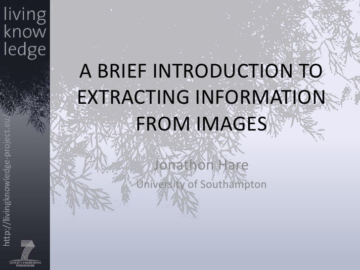 A brief introduction to extracting information from images<br />Jonathon Hare<br />University of Southampton<br />