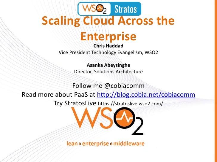 Scaling Cloud Across the             Enterprise                           Chris Haddad           Vice President Technology...