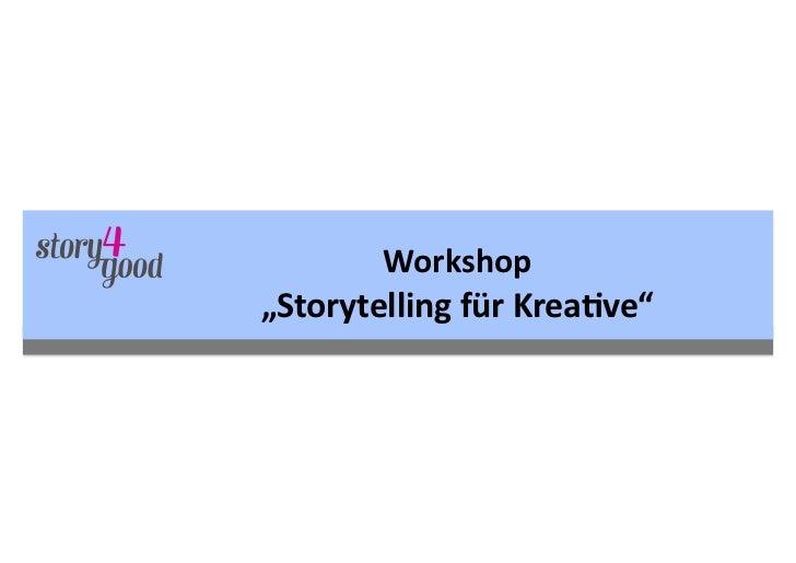 "Workshop ""Storytelling für Krea6ve"""