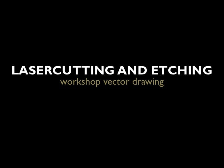 LASERCUTTING AND ETCHING     workshop vector drawing