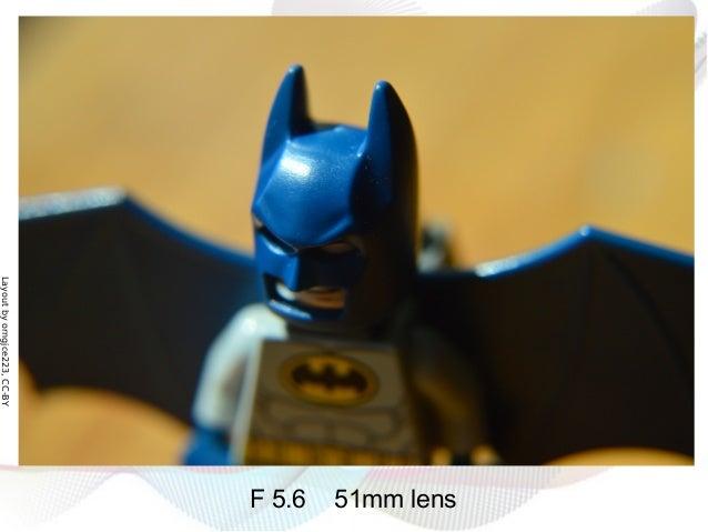 Layoutbyorngjce223,CC-BY F 5.6 51mm lens