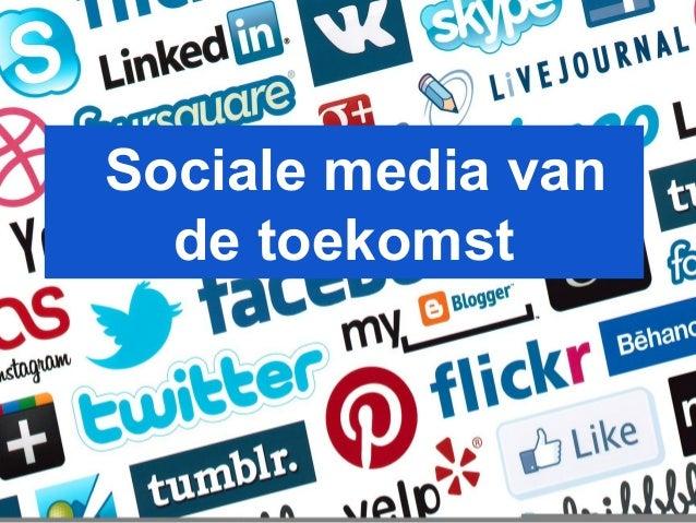 Sociale media van de toekomst