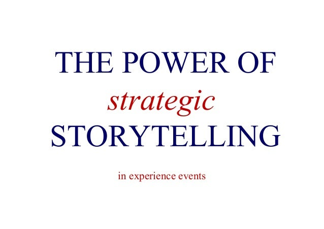THE POWER OF strategic STORYTELLING in experience events