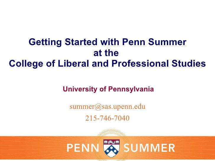 Getting Started with Penn Summer at the  College of Liberal and Professional Studies University of Pennsylvania [email_add...