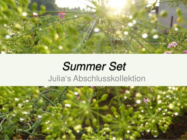 Summer Set Julia's Abschlusskollektion