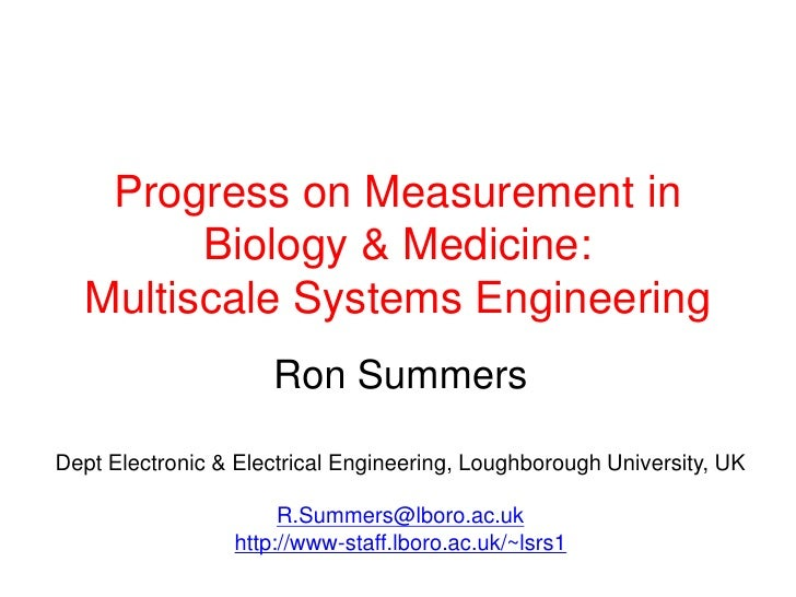Progress on Measurement in        Biology & Medicine:  Multiscale Systems Engineering                     Ron SummersDept ...