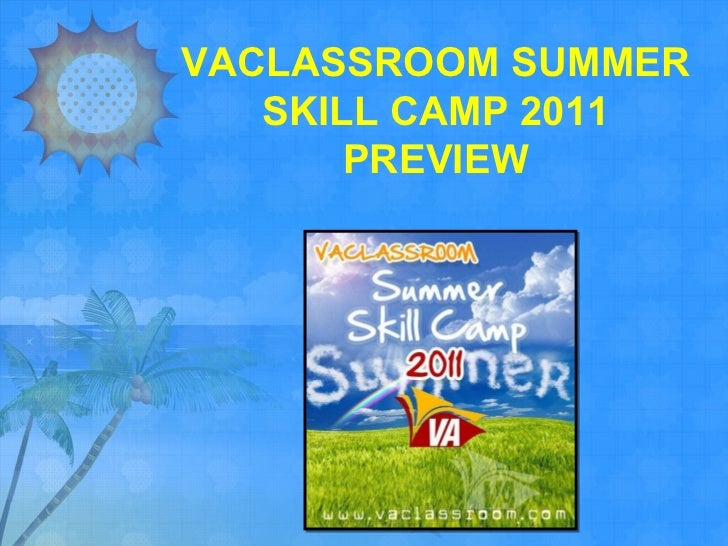VACLASSROOM SUMMER SKILL CAMP 2011 PREVIEW