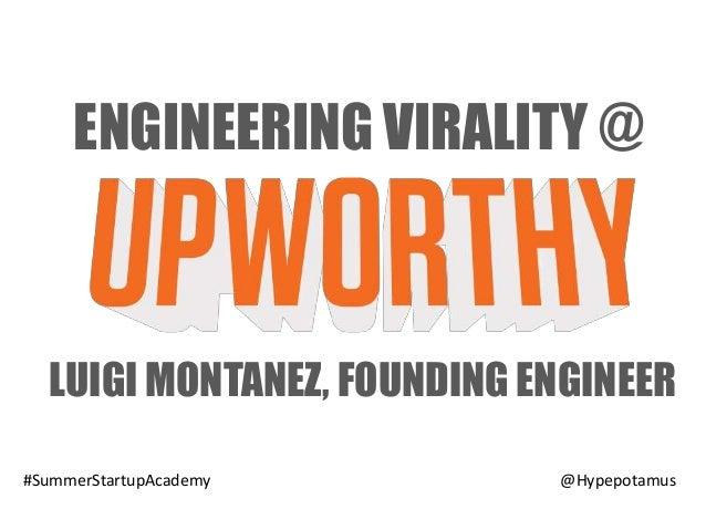 ENGINEERING VIRALITY @LUIGI MONTANEZ, FOUNDING ENGINEER#SummerStartupAcademy @Hypepotamus