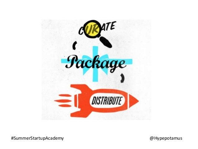 Summer Startup Academy Session 3 with Luigi Montanez Slide 3