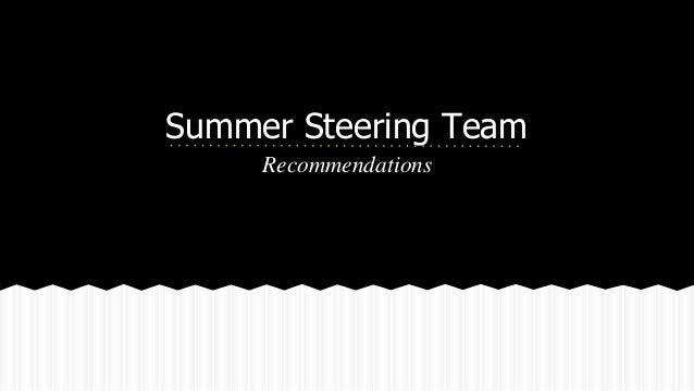 Summer Steering Team Recommendations