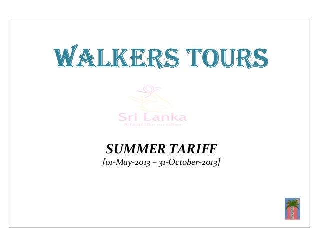 WALKERS TOURSWALKERS TOURSWALKERS TOURSWALKERS TOURS SUMMER TARIFF [01-May-2013 – 31-October-2013]