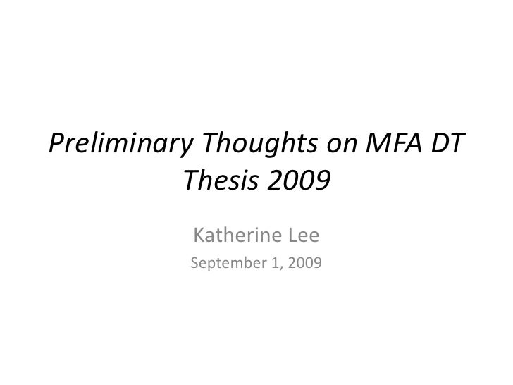 Preliminary Thoughts on MFA DT Thesis 2009 <br />Katherine Lee<br />September 1, 2009<br />