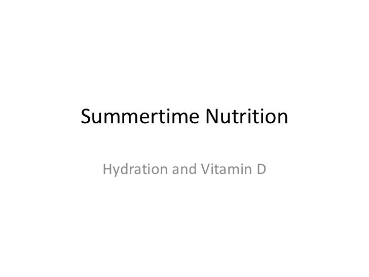 Summertime Nutrition<br />Hydration and Vitamin D<br />