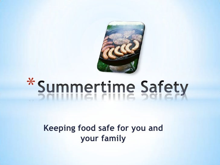 *    Keeping food safe for you and             your family