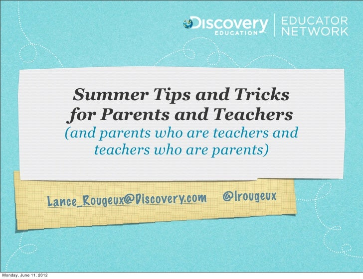 Summer Tips and Tricks                         for Parents and Teachers                        (and parents who are teache...