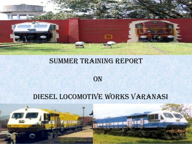 Summer training report on dieSel locomotive workS varanaSi