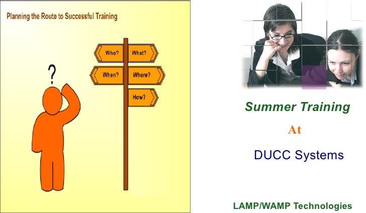 Summer Training           At     DUCC Systems   LAMP/WAMP Technologies