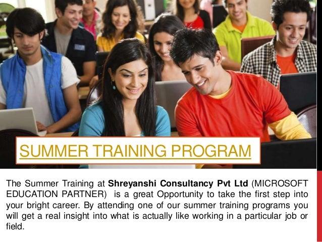 SUMMER TRAINING PROGRAM The Summer Training at Shreyanshi Consultancy Pvt Ltd (MICROSOFT EDUCATION PARTNER) is a great Opp...