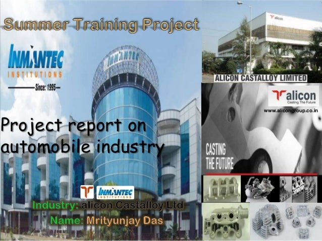 A N A L Y S I S O F I N D I A N A U T O M O B I L E I N D U S T R YProject report onautomobile industrywww.alicongroup.co.in