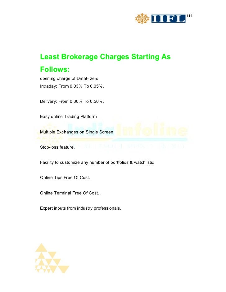 111Least Brokerage Charges Starting AsFollows:opening charge of Dmat- zeroIntraday: From 0.03% To 0.05%.Delivery: From 0.3...