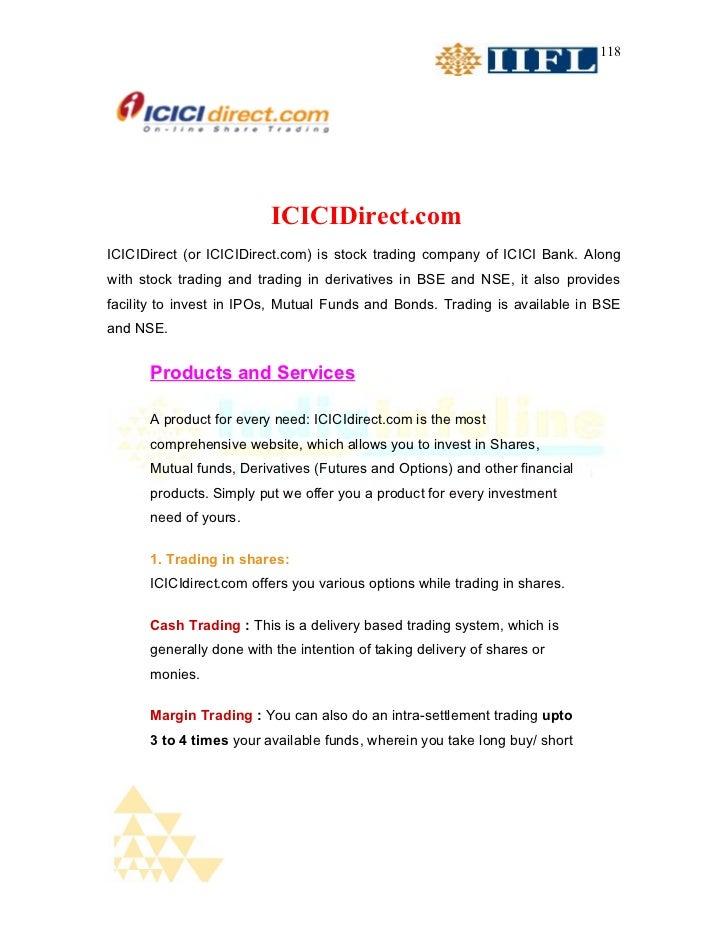 118                         ICICIDirect.comICICIDirect (or ICICIDirect.com) is stock trading company of ICICI Bank. Alongw...
