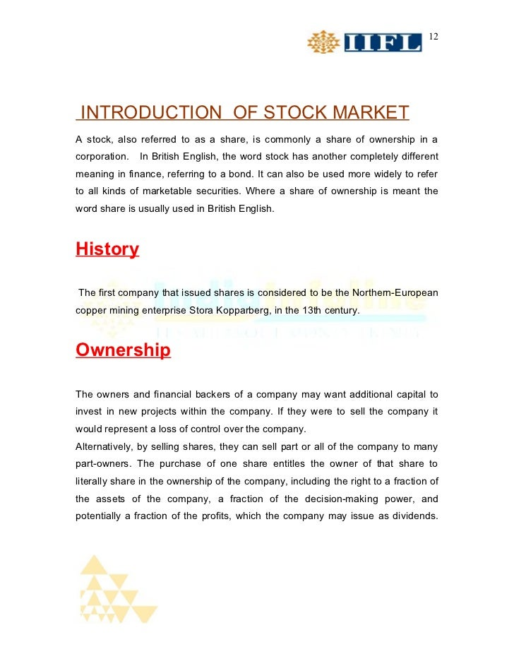12 INTRODUCTION OF STOCK MARKETA stock, also referred to as a share, is commonly a share of ownership in acorporation.   I...