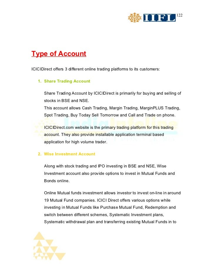 122Type of AccountICICIDirect offers 3 different online trading platforms to its customers:   1. Share Trading Account    ...
