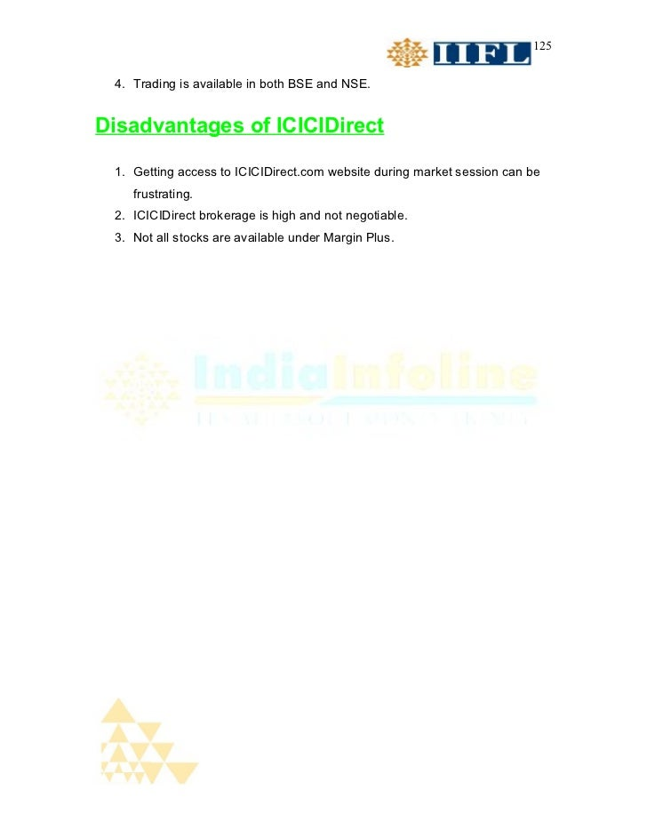 125 4. Trading is available in both BSE and NSE.Disadvantages of ICICIDirect 1. Getting access to ICICIDirect.com website ...