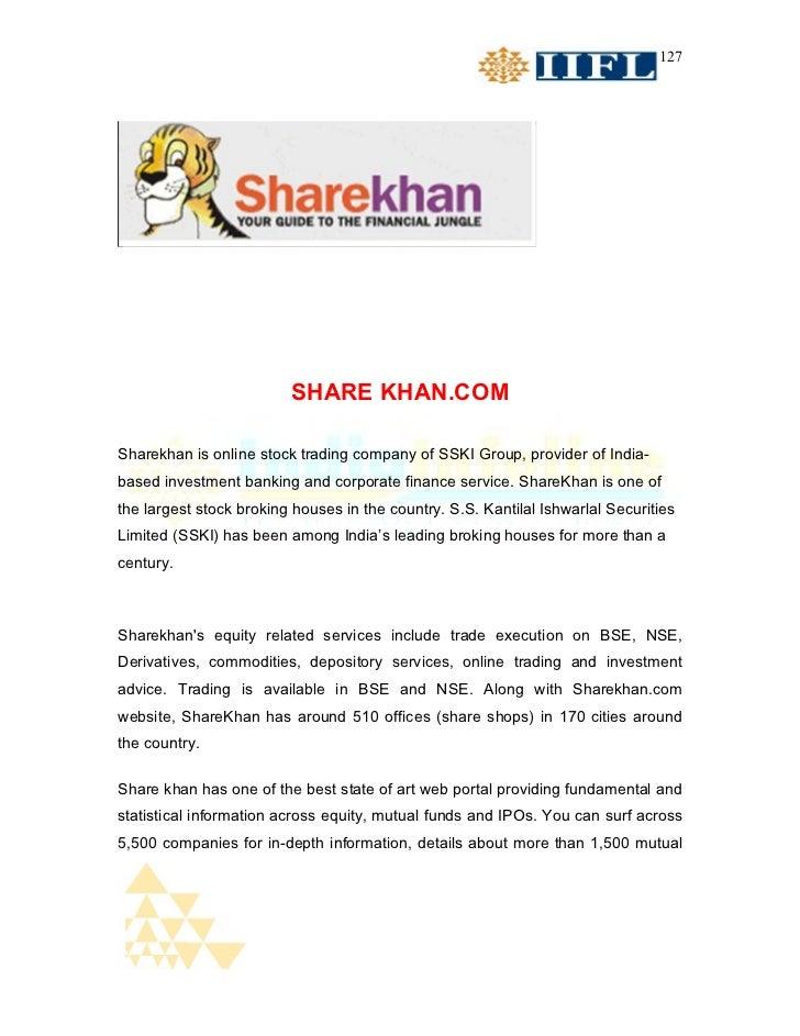 127                         SHARE KHAN.COMSharekhan is online stock trading company of SSKI Group, provider of India-based...