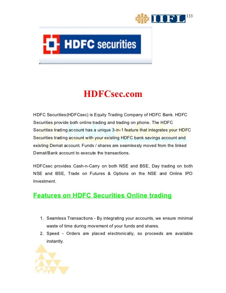 133                         HDFCsec.comHDFC Securities(HDFCsec) is Equity Trading Company of HDFC Bank. HDFCSecurities pro...