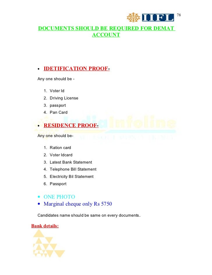 78   DOCUMENTS SHOULD BE REQUIRED FOR DEMAT                 ACCOUNT  •   IDETIFICATION PROOF-  Any one should be -      1....