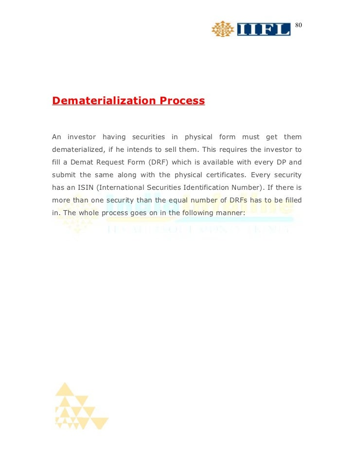 80Dematerialization ProcessAn investor having securities in physical form must get themdematerialized, if he intends to se...