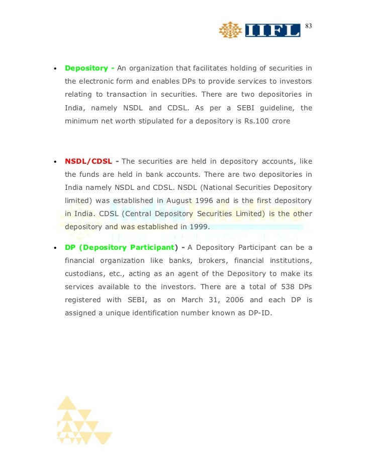 83•   Depository - An organization that facilitates holding of securities in    the electronic form and enables DPs to pro...