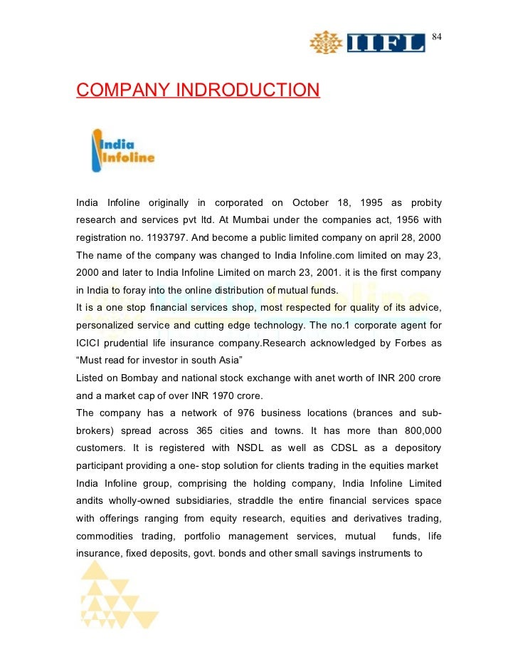 84COMPANY INDRODUCTIONIndia Infoline originally in corporated on October 18, 1995 as probityresearch and services pvt ltd....