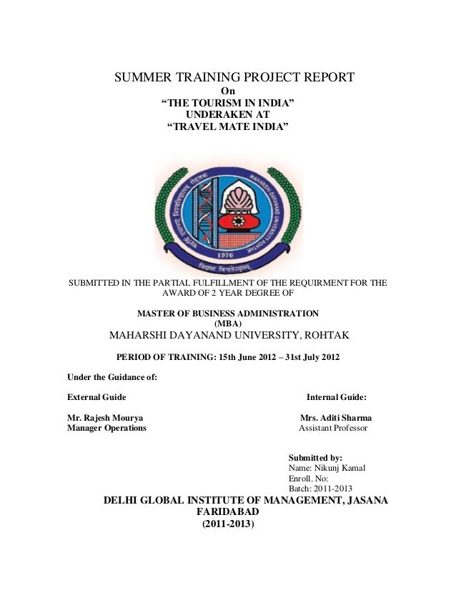 "SUMMER TRAINING PROJECT REPORT On ""THE TOURISM IN INDIA"" UNDERAKEN AT ""TRAVEL MATE INDIA"" SUBMITTED IN THE PARTIAL FULFILL..."