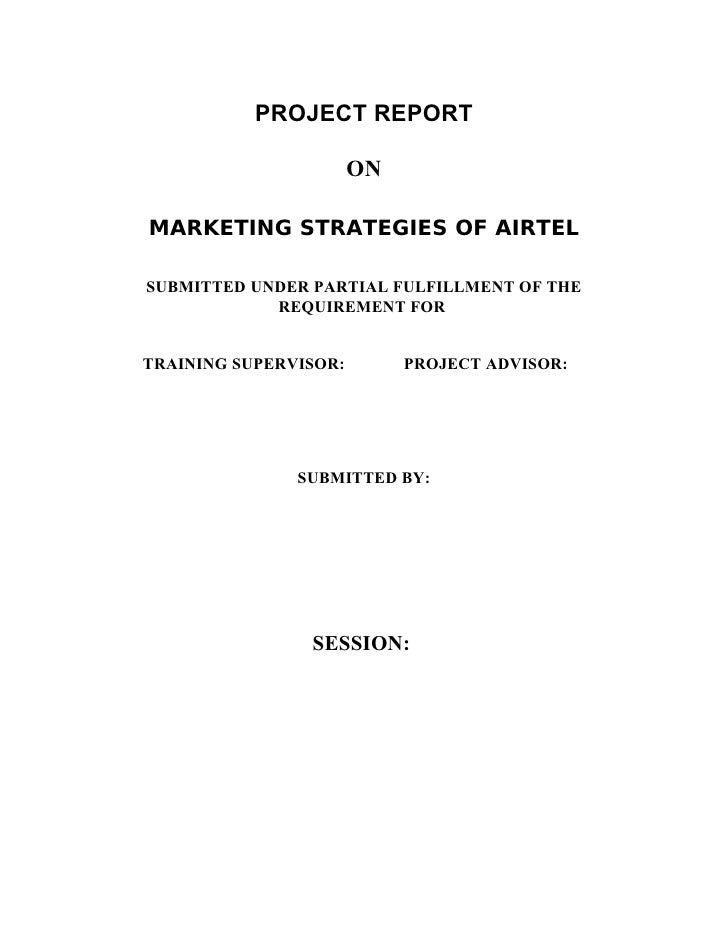 PROJECT REPORT                       ONMARKETING STRATEGIES OF AIRTELSUBMITTED UNDER PARTIAL FULFILLMENT OF THE           ...