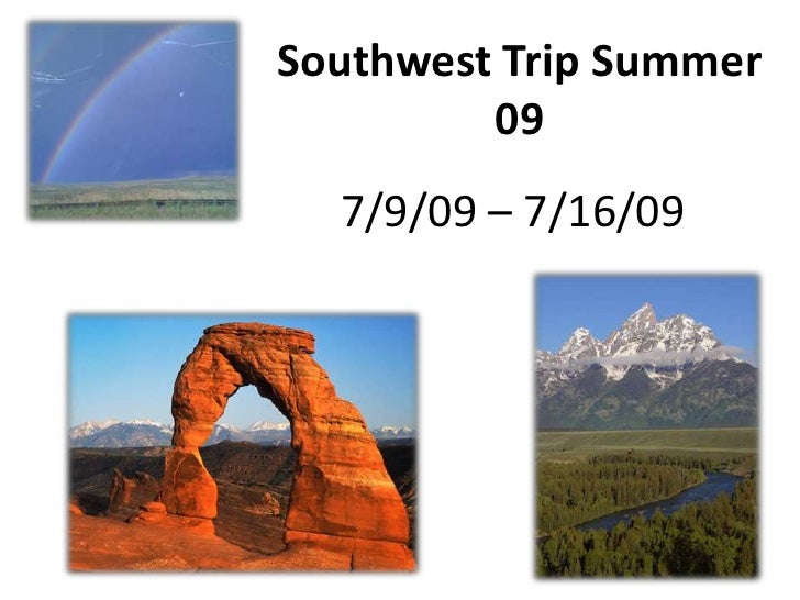 Southwest Trip Summer 09<br />7/9/09 – 7/16/09<br />