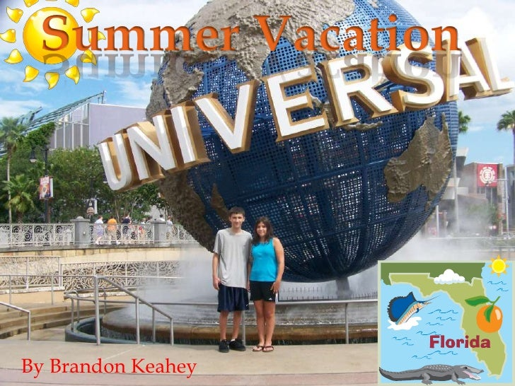 Summer Vacation<br />By Brandon Keahey<br />